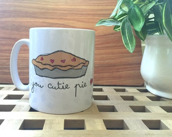 You Cutie Pie Mug
