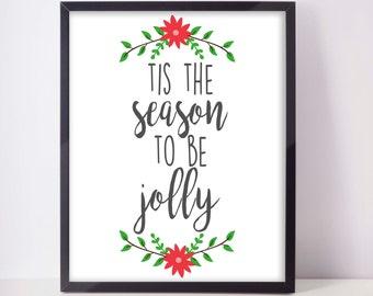 Tis the season to be jolly - Christmas Printable - Christmas Gift