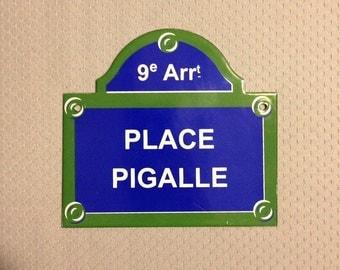 French Street Enamel Sign Plaque - PARIS PLACE PIGALLE