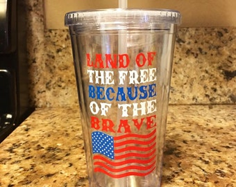 Land Of The Free Because Of The Brave Tumbler