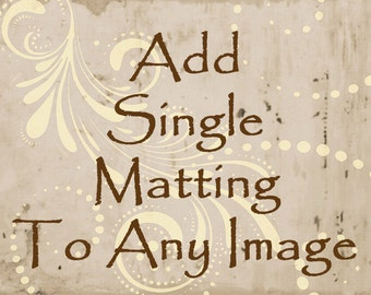 Add Single Mat to Any Image