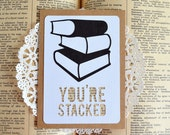 Book Lover Card - You're Stacked Blank Card with Envelope - Funny Card - Literary Pun - Bibliophile - Bookworm - Bookish - Reader Gift
