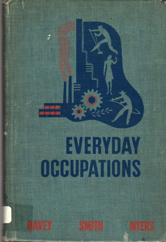 Everyday Occupations - Mildred A. Davey, Elizabeth M. Smith, and Theodore R. Myers - 1941 - Vintage Book