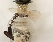 Keep The Faith - Altered Bottle Assemblage