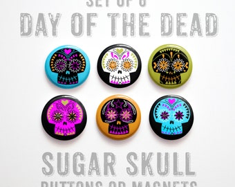 "Cinco de Mayo Buttons- Sugar Skull Buttons 1 inch or Magnets Set of 6- 1"" Day of the Dead Buttons- Dia de los Muertos- Sugar Skull Pinbacks"