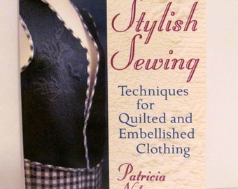 Stylish Sewing Techniques for Quilted and Embellished Clothing by Patricia Nelson