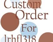Custom order for lrhfl318