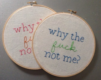 Why the eff not me? - hand drawn and embroidered Mindy Kaling quotation wall hanging