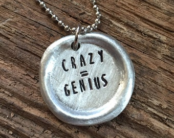 Crazy = Genius Hand Stamped Wax Seal Necklace