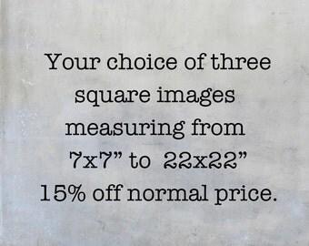 Set of three square prints - your choice of photographs wall art home decor set of three art 7x7 12x12 15x15 18x18 22x22