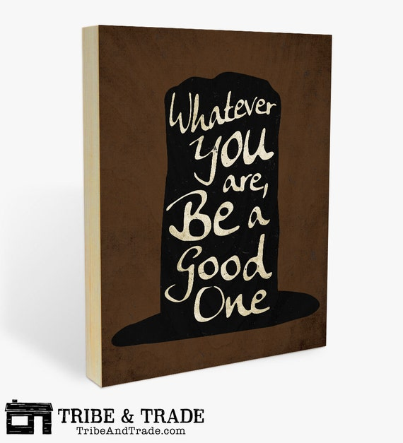 Lincoln Quote Whatever You Are Be A Good One: Abraham Lincoln Quote Wood Wall Art Print 8x10 Or 11x14