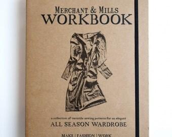 Merchant & Mills WorkBOOK - A Collection of Versatile Sewing Patterns for an Elegant All Season Wardrobe