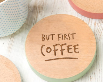 But First Coffee Coloured Wooden Coaster