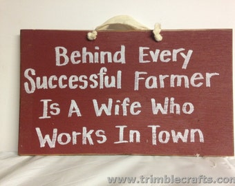 Behind every successful farmer is a wife who works in town sign wood plaque farm decor gift