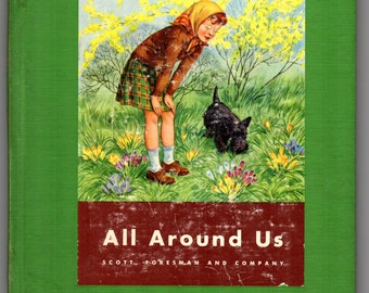 All Around Us 1951 School Book Loaded with Great Illustrations Animals People