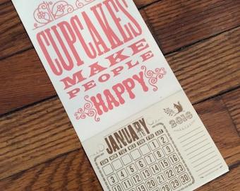 CUPCAKES Make PEOPLE HAPPY Mini Calendar 2016 Hand Printed Letterpress