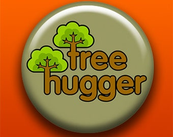 Tree Hugger - Button / Magnet / Bottle Opener / Pocket Mirror / Keychain - Treehugger - Sick On Sin