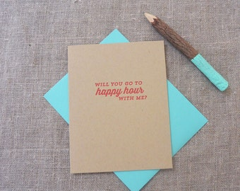 Letterpress Greeting Card - Join Me - Will You Go to Happy Hour With Me? - JNM-050