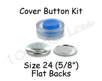 Size 24 (5/8 inch) Cover Buttons Starter Kit (makes 10) with Tool - Flat Backs - Free Instructions - SEE COUPON