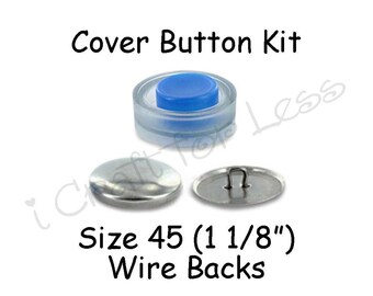 Size 45 (1 1/8 inch) Cover Buttons Starter Kit (makes 6) with Tool - Wire Backs - Free Instructions - SEE COUPON