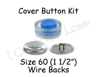 Size 60 (1 1/2 inch) Cover Buttons Starter Kit (makes 5) with Tool - Wire Backs - Free Instructions - SEE COUPON