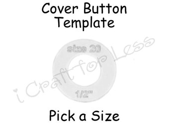 Fabric Cover Button Template Plastic - Pick Size - SEE COUPON