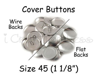 200 Cover Buttons / Fabric Covered Buttons - Size 45 (1 1/8 inch - 28mm) - Wire Back or Flat Backs - SEE COUPON