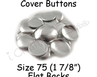 25 Cover Buttons / Fabric Covered Buttons - Size 75 (1 7/8 inch - 48mm) - Flat Backs - SEE COUPON