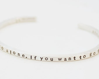 AFRICAN PROVERB Sterling Silver Skinny Cuff Bracelet - if you want to go fast, go alone. if you want to go far, go together.