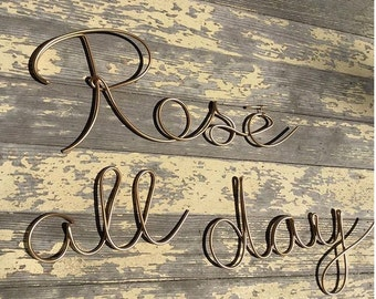 Rose all day three piece Metal Wire Sign Kitchen sign Wine Sign