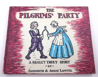 The Pilgrims' Party Vintage 1950s Weekly Reader Children's Book by Sadyebeth and Anson Lowitz