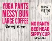 mom child shirt svg files, matching shirt svg, mom life svg, yoga pants svg, coffee svg, messy bun svg, kids svg, mom daughter svg, son svg