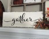 GATHER, Family Sign, Thanksgiving Decor, Kitchen Sign, 7 x 18