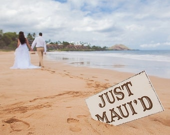 JUST MAUI'D, Wedding Signs, Bride and Groom Signs, Just Married, Hawaii or Maui Weddings, 12 x 24