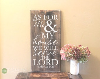 As For Me & My House We Will Serve The Lord Joshua 24.15 - Wood Sign - Home Decor - Wall Art - Typography Quote Saying Distressed Signs S180