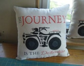 Reserved for Janetsaitone - The Journey is the Destination Pillow Cover