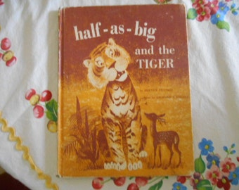1961 Half as big and the Tiger HB Book by Bernice Frankel Pictures by Leonard Weisgard