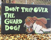 Basset Don't Trip Over the Guard dog art sign great fun gift