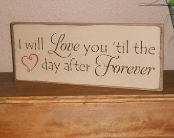 I Love You 'Til The Day After Forever  Primitive wood sign  Valentine