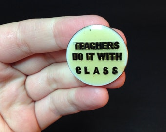 Teachers Do It With Class Vintage Pin