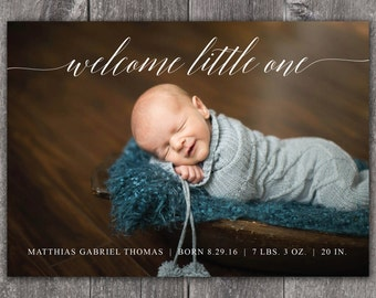 Welcome Little One - Custom Digital Photo Baby Birth Announcement BOY or GIRL