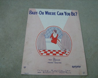 1929   vintage sheet music  (  Baby - Oh Where can you be ?  )
