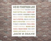 We Go Together Like, Personalized Wedding Gift, Custom Wedding Gift, Boyfriend Girlfriend Gift, Anniversary Gift
