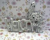 Pelican Welcome Cast Iron Door Sign Wall Decor White Distressed Shabby Elegance Coastal Cottage Chic Nautical Beach Summer House Plaque