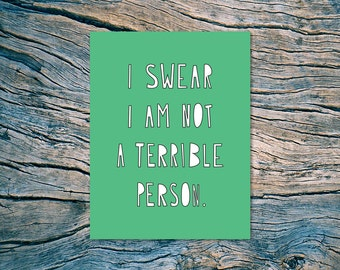 I Swear I Am Not A Terrible Person - A2 folded note card & envelope - SKU 312