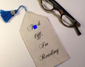 Mature, Fxck Off, I'm Reading, bookmark, bibliophile, book lovers gift, fabric with tassel,