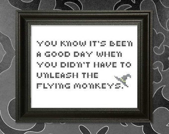 You know it's been a good day when you don't have to release the flying monkeys - Wizard of Oz Cross-stitch pattern.