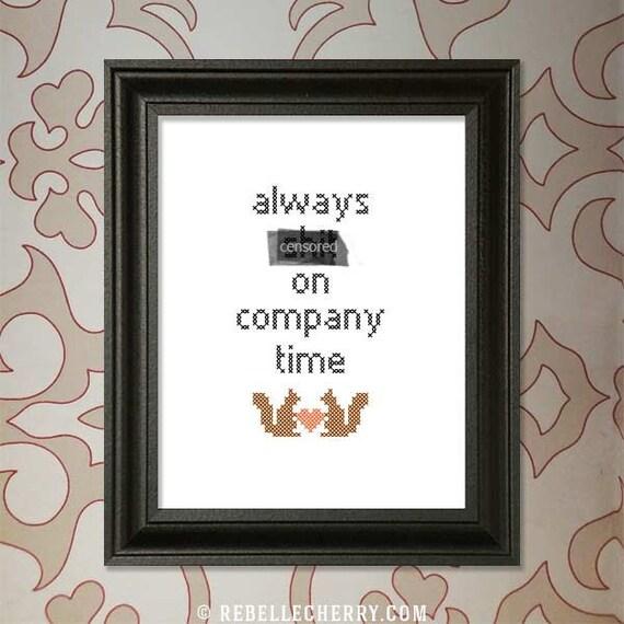 Always Sh%t on Company Time Cross-stitch Pattern (Mature)