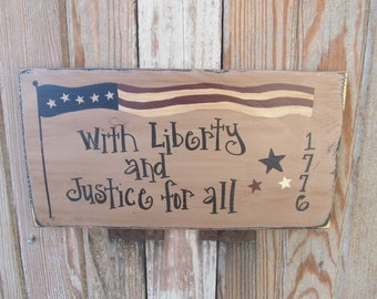 Primitive Americana Patriotic With Liberty and Justice for All 1776 Hand Painted Wooden Sign GCC6129