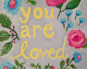You are Loved, Original Painting with Flowers, Children's Wall Art, Girl's Room Decor, 8x10 Canvas